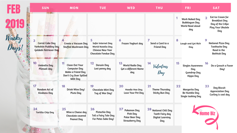 HOME BIZ FEB WACKY CALENDAR 2019